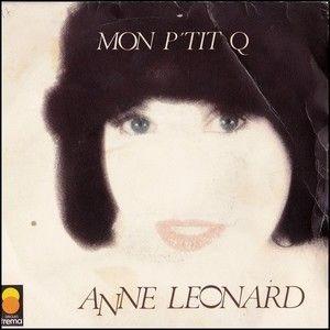 ANNE LEONARD - MON P'TIT Q