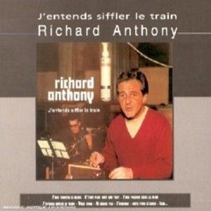 RICHARD ANTHONY - J'ENTENDS SIFFLER LE TRAIN