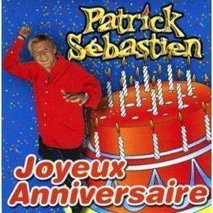 Patrick Sebastien Joyeux Anniversaire