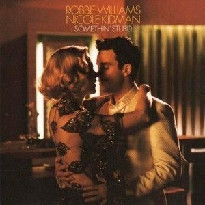 ROBBIE WILLIAMS - SOMETHIN' STUPID (AVEC NICOLE KIDMAN)