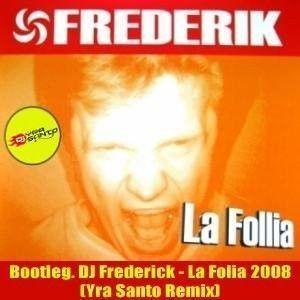 DJ FREDERIK - LA FOLLIA