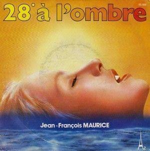 JEAN FRANCOIS MAURICE - 28° A L'OMBRE