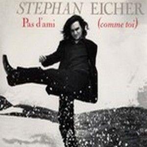 STEPHAN EICHER - PAS D'AMI COMME TOI