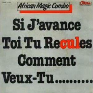 AFRICAN MAGIC COMBO - SI J'AVANCE, TOI TU RECULES ...