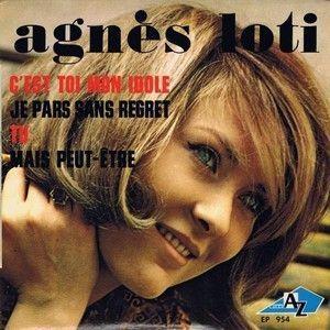 AGNES LOTI - C'EST TOI MON IDOLE