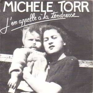 MICHELE TORR - J'EN APPELLE A LA TENDRESSE