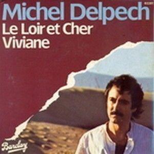 MICHEL DELPECH - LE LOIR ET CHER