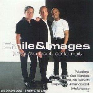 EMILE ET IMAGES - JUSQU'AU BOUT DE LA NUIT