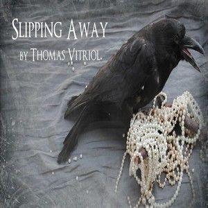 THOMAS VITRIOL - SLIPPING AWAY (CRIER LA VIE)