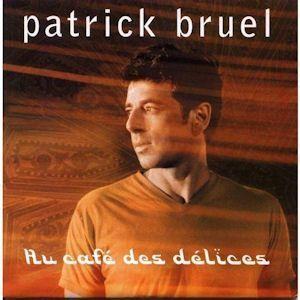 Au Café Des Délices paroles par Patrick Bruel - lyrics …